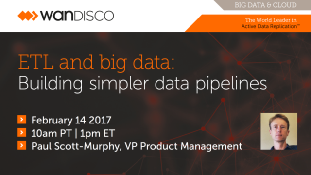 ETL and Big Data : building simpler data pipelines | WANdisco